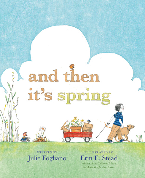 And Then It's Spring, Caldecott Medal Winner Erin E. Stead